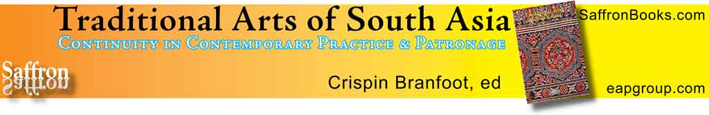 Traditional Arts of South Asia, Crispin Branfoot, ed